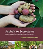 Asphalt to Ecosystems, Sharon Gamson Danks, 0976605481