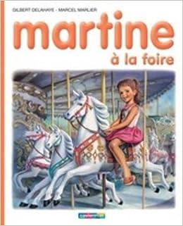 Amazon Fr Martine Numero 6 Martine A La Foire Gilbert