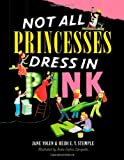 Not All Princesses Dress in Pink, Jane Yolen and Heidi E. Y. Stemple, 1416980180
