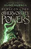 #3: Dungeon Lord: Otherworldly Powers (The Wraith's Haunt - A litRPG series Book 2)