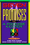 Seven Promises of a Promise Keeper First edition by Bright, Bill; Cole, Edwin; Dobson, James; Evans, Tony; McCar published by Promise Keepers Hardcover