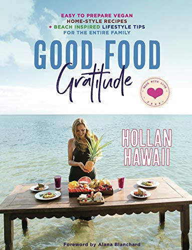 Good Food Gratitude by Hollan Hawaii