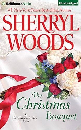 The Christmas Bouquet (Chesapeake Shores Series) by Brilliance Audio