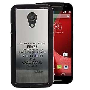 A-type Arte & diseño plástico duro Fundas Cover Cubre Hard Case Cover para Motorola G 2ND GEN II (Fear Faith Courage Inspiring Motivational)