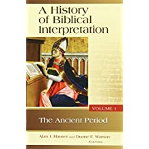 A History of Biblical Interpretation, Vol. 1: The Ancient Period (History of Biblical Interpretation Series)