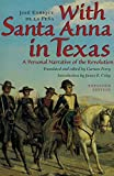 img - for With Santa Anna in Texas: A Personal Narrative of the Revolution book / textbook / text book