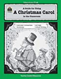 A Guide for Using a Christmas Carol in the Classroom, Judith Deleo Augustine, 1557344345