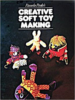 Creative Soft Toy Making by Pamela Peake (1974-10-03)