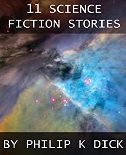11 Science Fiction Stories by [Dick, Philip K.]