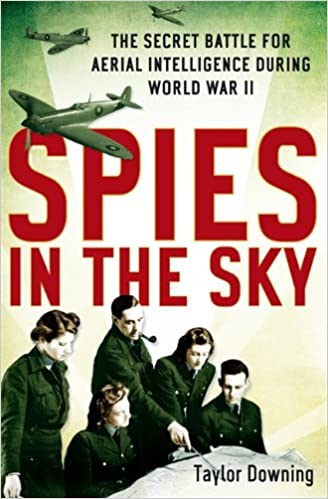 Spies In The Sky: The Secret Battle for Aerial Intelligence during World War II