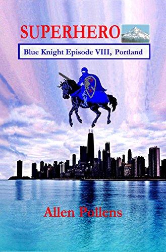 Book: SUPERHERO - Blue Knight Episode VIII, Robert from Portland by Allen Pollens