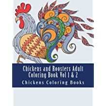 Chickens and Roosters Adult Coloring Book Vol 1 & 2 (Hens, Cockerels, Chickens, Roosters, Chicks, Farm Animals, Wild Chickens, Baby Chickens)