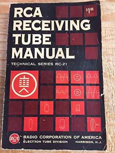 Rca Receiving Tube Manual, Technical Series Rc-21 (Technical Series, RC-21)
