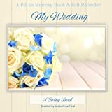 img - for My Wedding: Memory Book and Gift Recorder book / textbook / text book