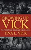 Growing up Vick, Tina Vick, 1477291105