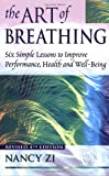 img - for The Art of Breathing: 6 Simple Lessons to Improve Performance, Health, and Well-Being book / textbook / text book