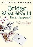 Bridge: What Should Have Happened