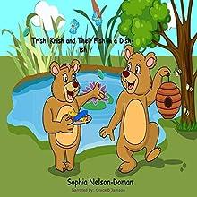 Trish, Krish and Their Fish in a Dish - Ish | Livre audio Auteur(s) : Sophia Nelson-Doman Narrateur(s) : Grace B Jarnson