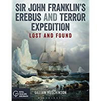 Sir John Franklin's Erebus and Terror Expedition: Lost and Found