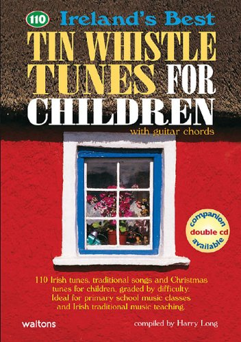 - 110 Ireland's Best Tin Whistle Tunes for Children: with Guitar Chords (Ireland's Best Collection)