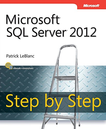 Microsoft SQL Server 2012 Step by Step (Step by Step Developer) (Microsoft Sql Server 2012 Step By Step)