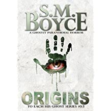 Origins (To Each His Ghost #0.5): A Ghostly Paranormal Horror Short Story