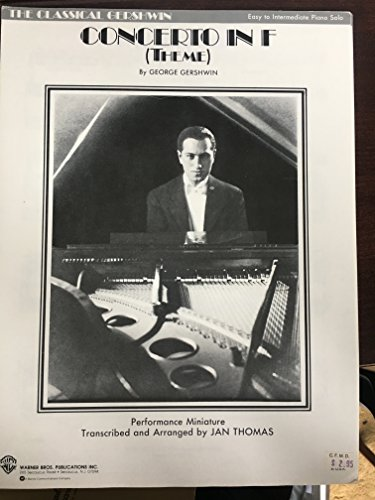 Concerto in F (Theme) - George Gershwin - Easy to Intermediate Piano Solo (Performance Miniature Transcribed & Arranged by Jan Thomas) (Gershwin Concerto In F Piano Solo Sheet Music)