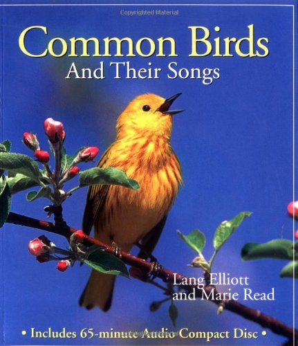Common Birds and Their Songs Paperback – Oct 6 1998 Lang Elliott Marie Read Houghton Mifflin Harcourt 0395912385