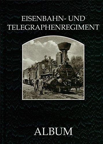 Das k. u. k. Eisenbahn- und Telegraphenregiment