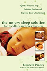 The No-Cry Sleep Solution for Toddlers and Preschoolers: Gentle Ways to Stop Bedtime Battles and Improve Your Child's Sleep: Foreword by Dr. Harvey Karp Kindle Edition