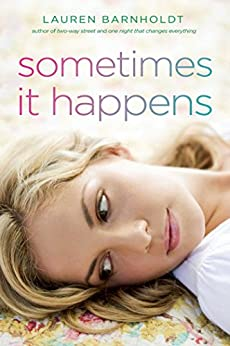 Sometimes It Happens by [Barnholdt, Lauren]