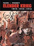 Elender Krieg 1: 1914-1915-1916