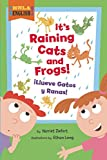 It's Raining Cats and Frogs / ¡Llueve Gatos y Ranas! (¡Hola, English!)