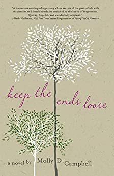 Keep the Ends Loose by [Campbell, Molly D.]