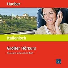 Großer Hörkurs Italienisch: Sprachen lernen ohne Buch Hörbuch von Gabriella Caiazza-Schwarz Gesprochen von:  div.