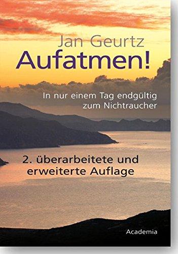 Aufatmen!: In nur einem Tag endgültig zum Nichtraucher. 2. überarbeitete und erweiterte Auflage. (Beiträge zur Pädagogik)