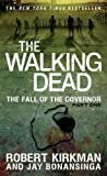 The Walking Dead: The Fall of the Governor: Part One (The Walking Dead Series) by Kirkman, Robert, Bonansinga, Jay (September 30, 2014) Mass Market Paperback