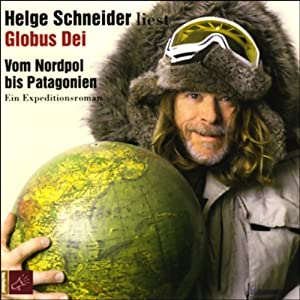 Globus Dei. Vom Nordpol bis Patagonien Hörbuch