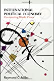International Political Economy, Raymond C. Miller, 0415384095