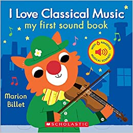 Amazon com: I Love Classical Music (My First Sound Book