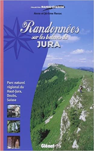 Lire en ligne Randonnées sur les balcons du Jura : Parc naturel régional du Haut-Jura, Doubs, Suisse pdf