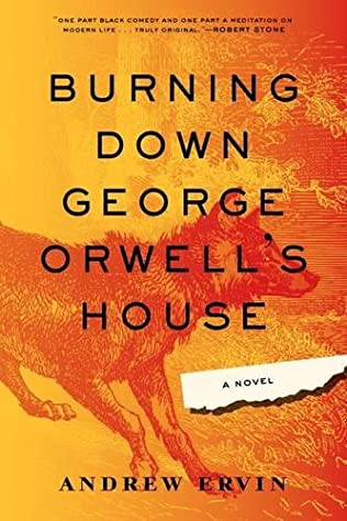 book cover of Burning Down George Orwell\'s House
