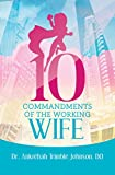 #8: 10 Commandments of the Working Wife