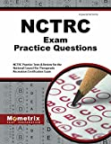 NCTRC Exam Practice Questions: NCTRC Practice Tests & Review for the National Council for Therapeutic Recreation Certification Exam (Mometrix Test Preparation)