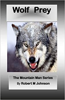 Book Wolf Prey: The Mountain Man Series: Volume 6
