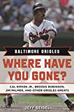 Baltimore Orioles: Where Have You Gone? Cal