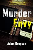 A Mystery Psychological Suspense: Murder Envy: (Mystery Thriller Suspense Psychological Crime SPECIAL STORY INCLUDED) by  Adam Greyson in stock, buy online here