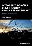 Integrated Design & Construction - SingleResponsibility - A Code of Practice
