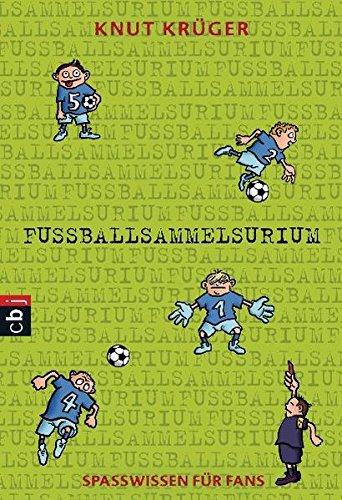 Fußballsammelsurium: Spaßwissen für Fans