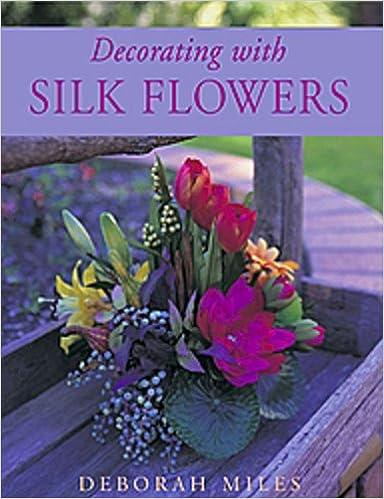 Decorating with silk flowers deborah miles 9780731807833 amazon decorating with silk flowers deborah miles 9780731807833 amazon books mightylinksfo